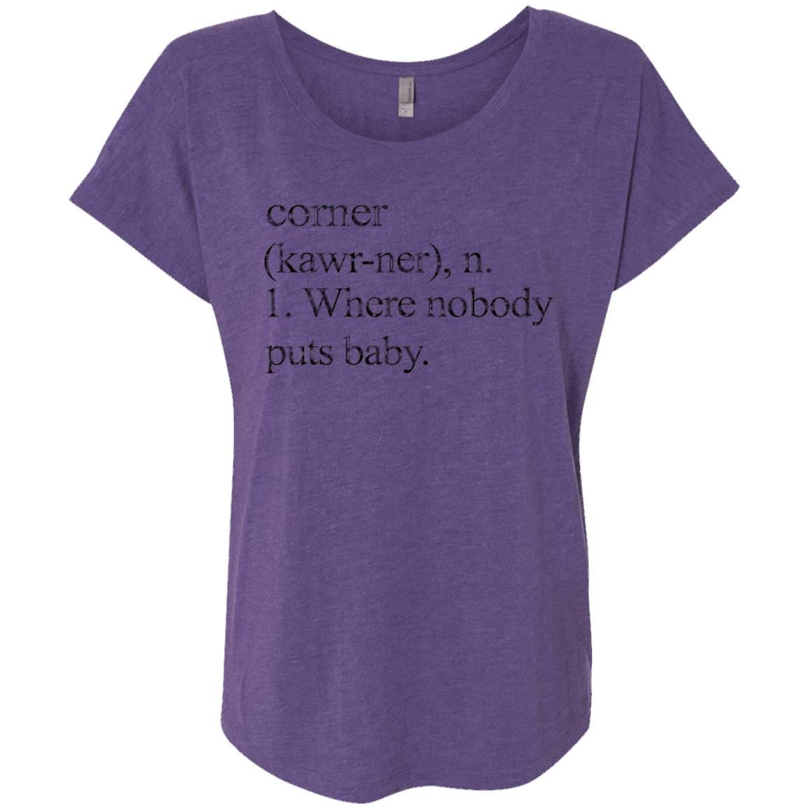 Corner – Where Nobody Puts Baby T Shirt – T-Shirt