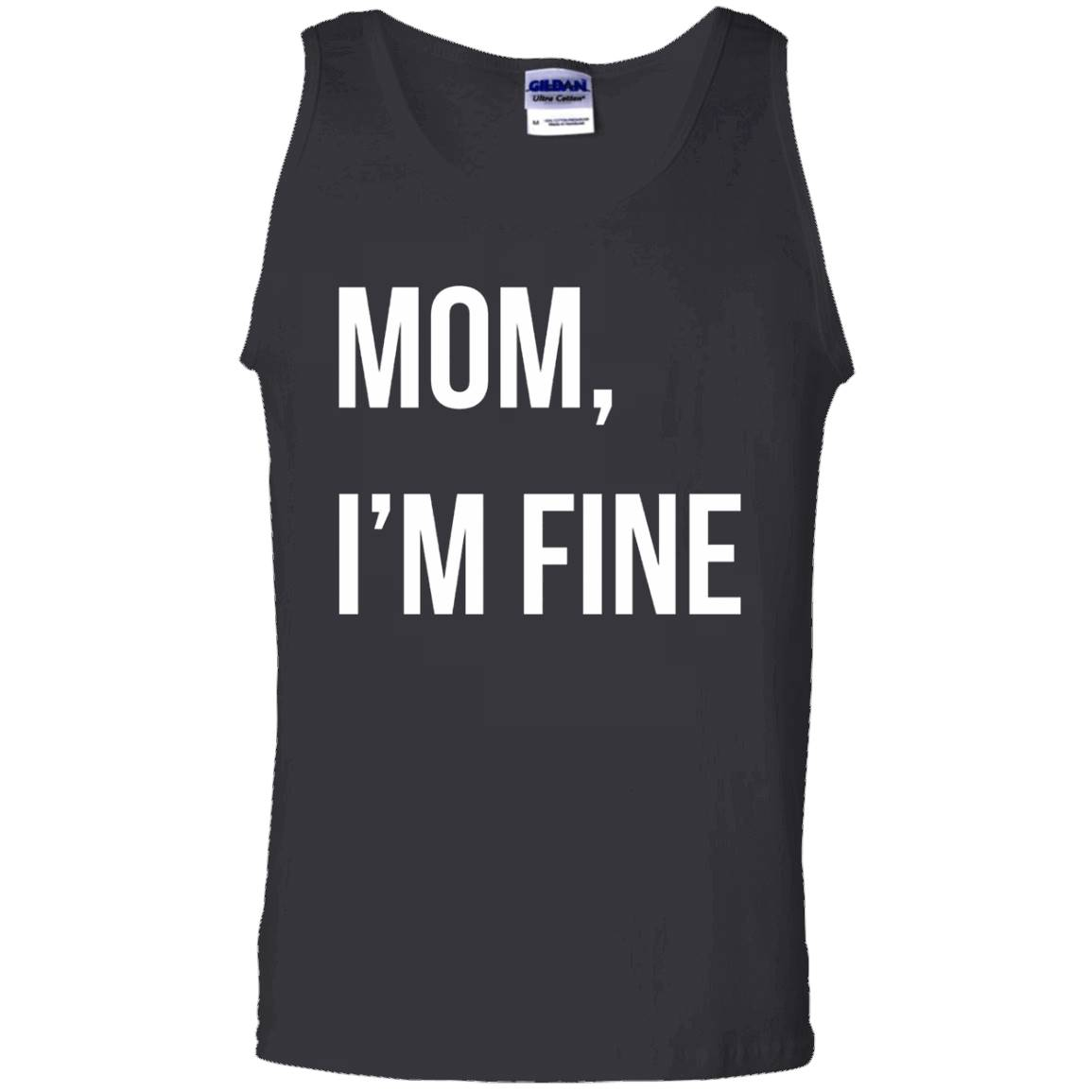 Mom, I'm Fine T-Shirt for those who love their Mom – Tank Top