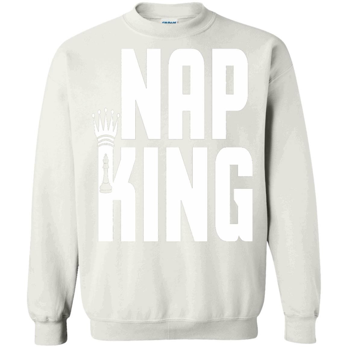 Nap King Funny t shirts – Sweatshirt