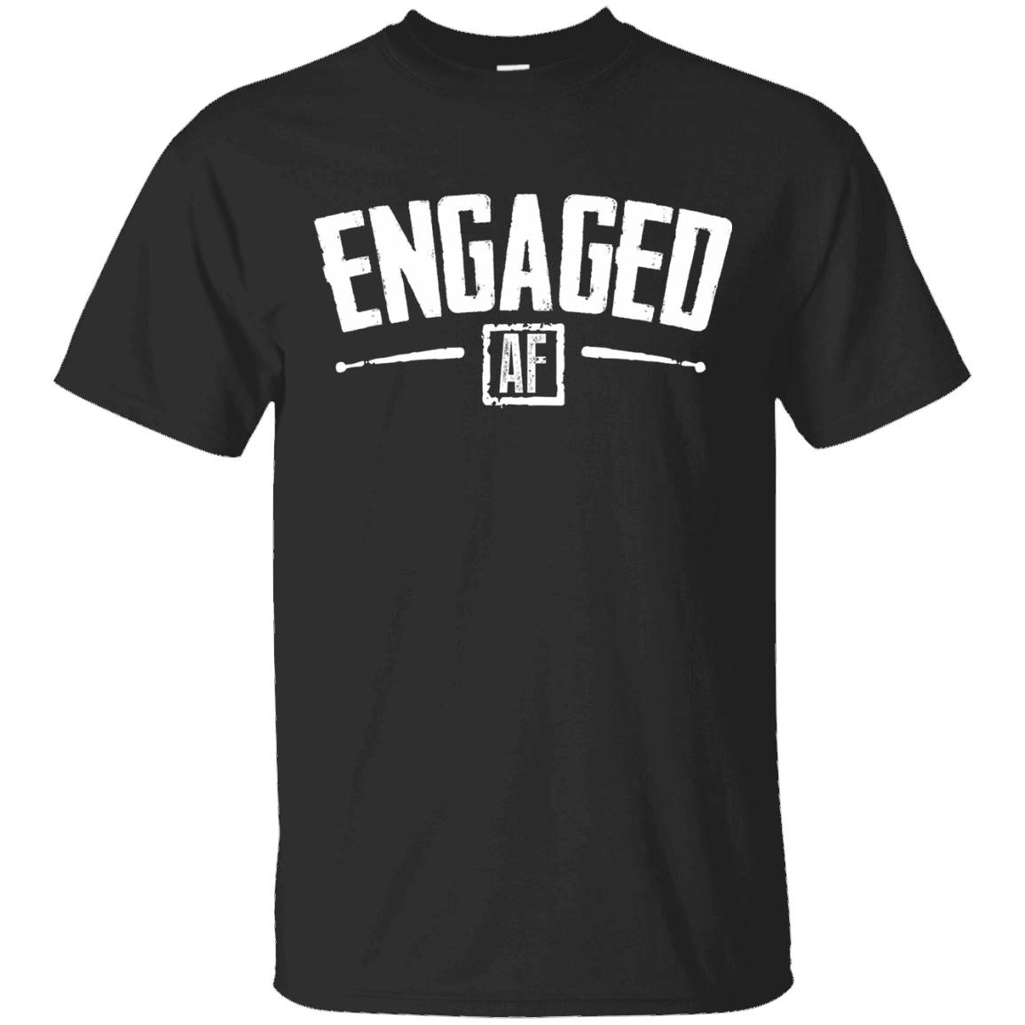 Engaged AF T-shirt Engagement Bridal Party Valentines Gift – T-Shirt