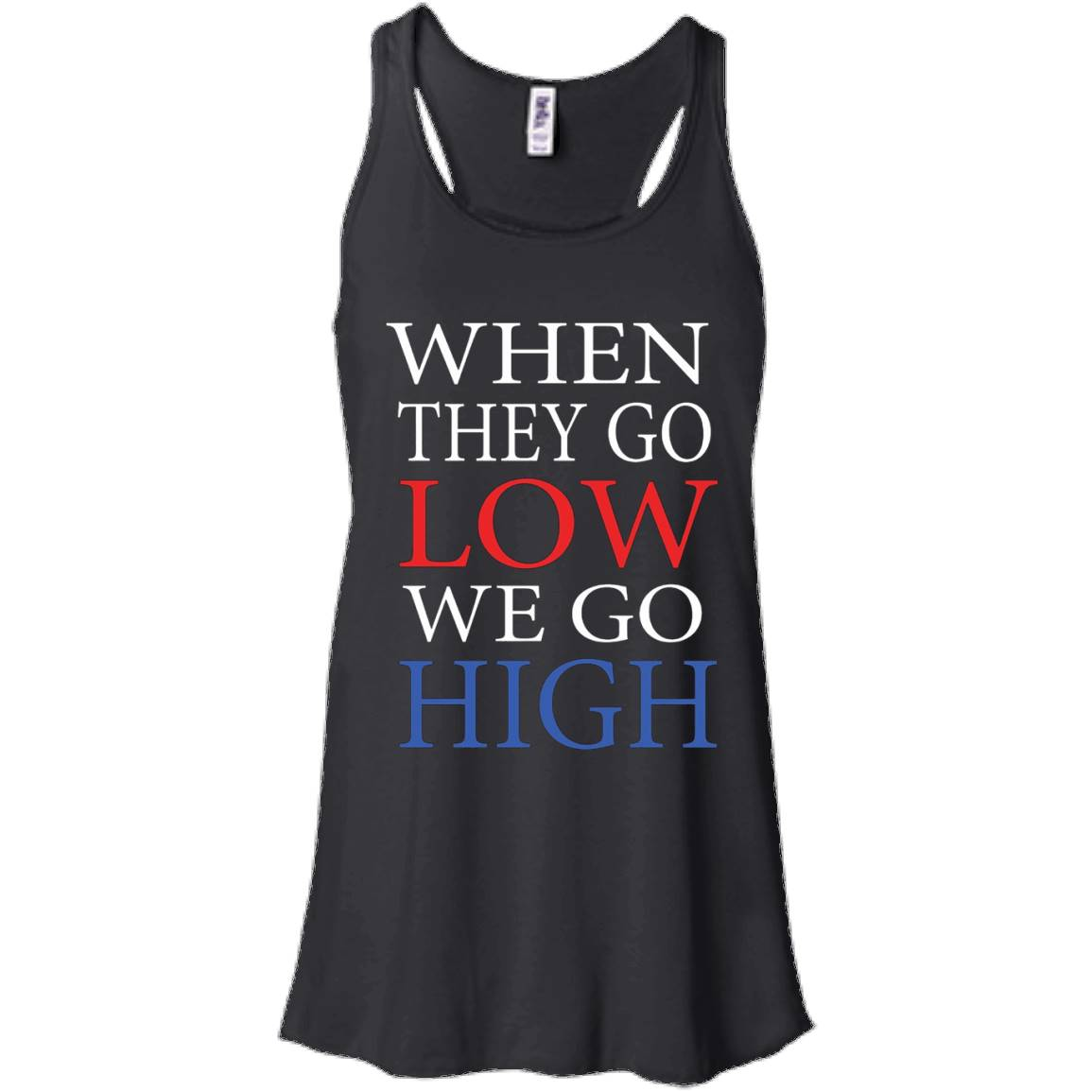 Quotes by Michelle Obama- When they go low, we go high – Women Tank
