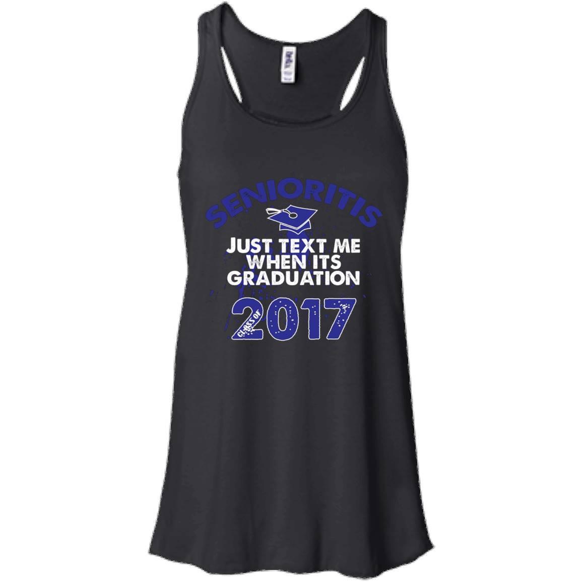 Senioritis Text Me Graduation Class of 2017 Gift T-Shirts – Women Tank