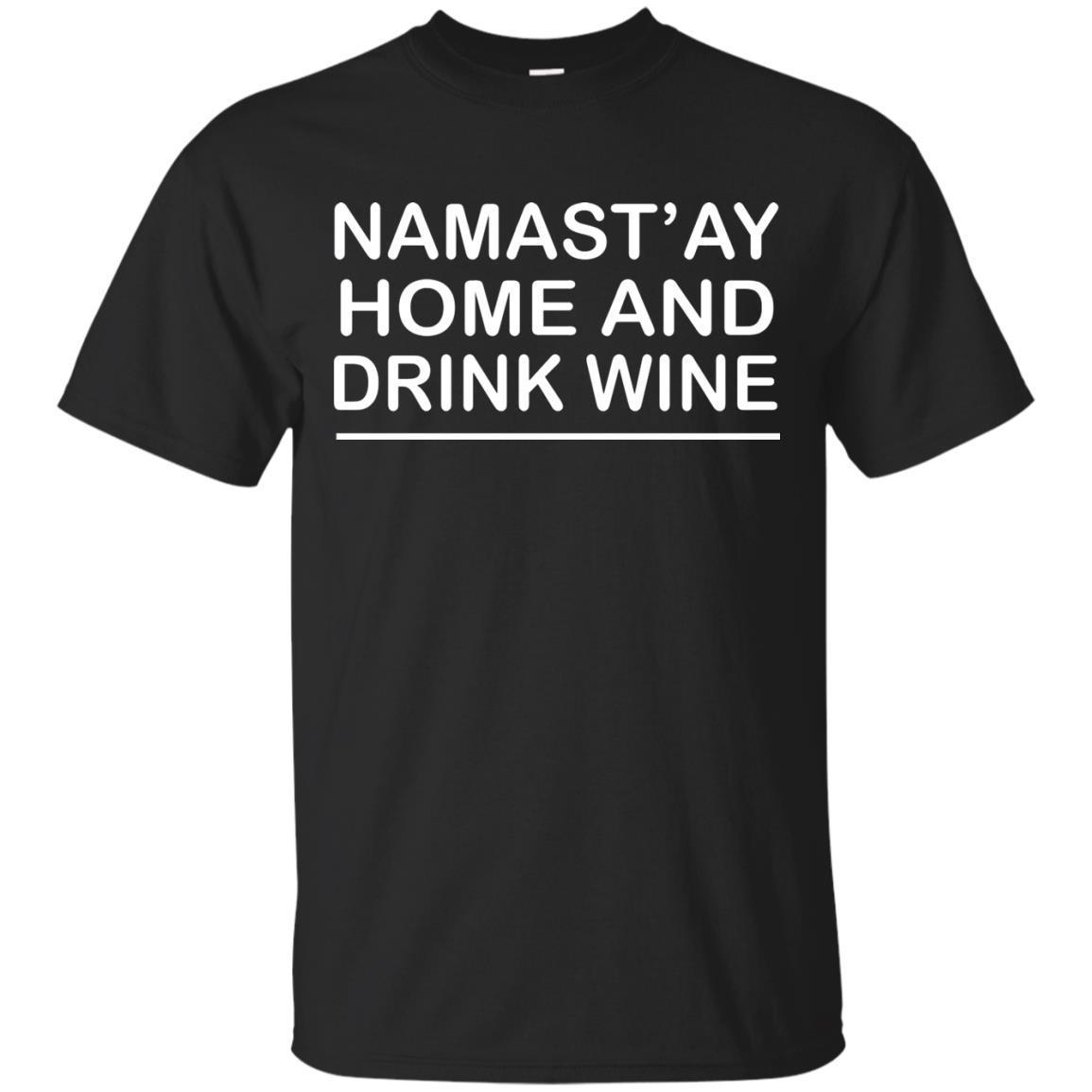 Namast'ay Home And Drink Wine T-Shirt Hoodie