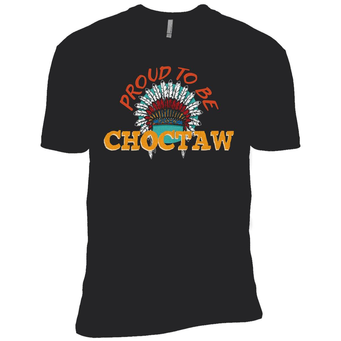 Proud To Be Choctaw Native American Pride T-Shirt