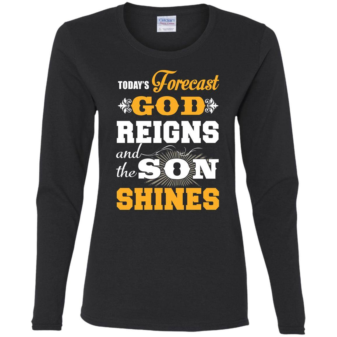 Today forecast god reigns and the son shine T-shirt