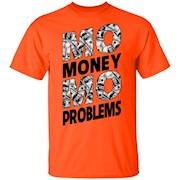 Mo Money Mo Problems T-Shirt