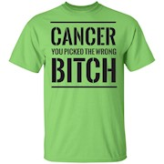 Cancer You Picked The Wrong Bitch Shirt