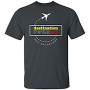 Destination Fucked T-Shirt